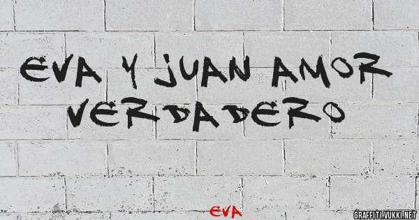 Eva Y Juan amor verdadero