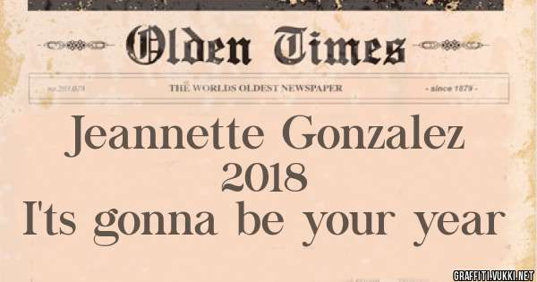 Jeannette Gonzalez 2018 I'ts gonna be your year