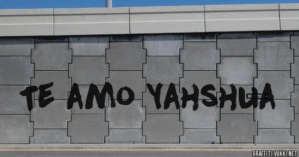 Te amo Yahshua