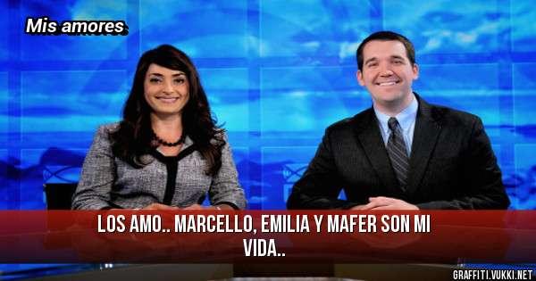 Los AMO.. MARCELLO, EMILIA Y MAFER SON MI VIDA..