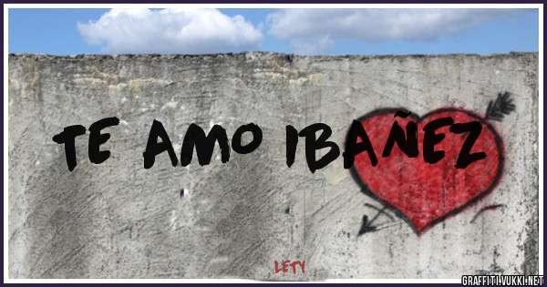 TE AMO IBAÑEZ