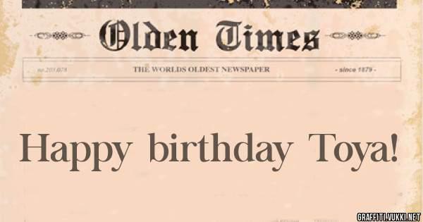 Happy birthday Toya!