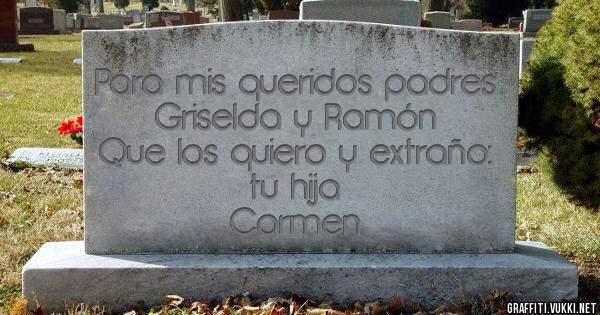 Para mis queridos padres Griselda y Ramón  Que los quiero y extraño: tu hija   Carmen