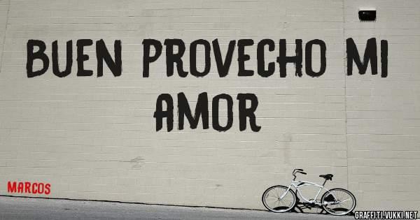 Buen Provecho Mi Amor