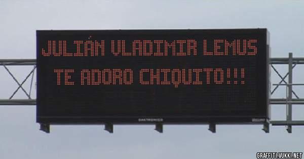 Julián Vladimir Lemus  Te adoro chiquito!!!