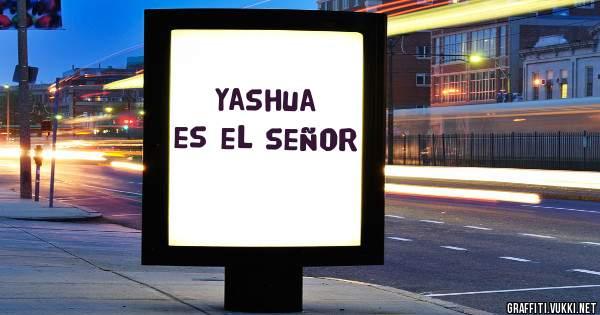 Yashua es el señor