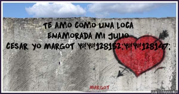 Te amo como una loca enamorada mi Julio Cesar yo Margot 💘💓