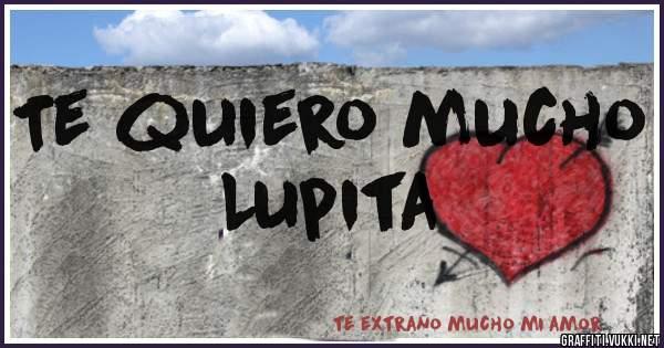 Te quiero mucho  Lupita