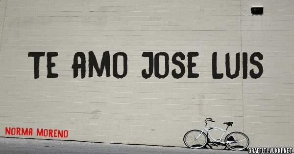 Te amo Jose Luis