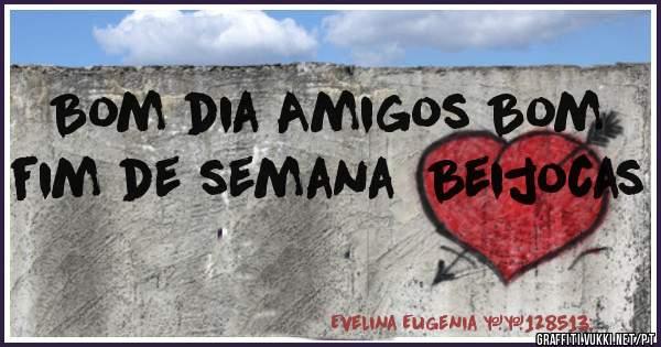 Frases De Bom Fim De Semana Para Amigos: Bom Dia Amigos Bom Fim De Semana Beijocas